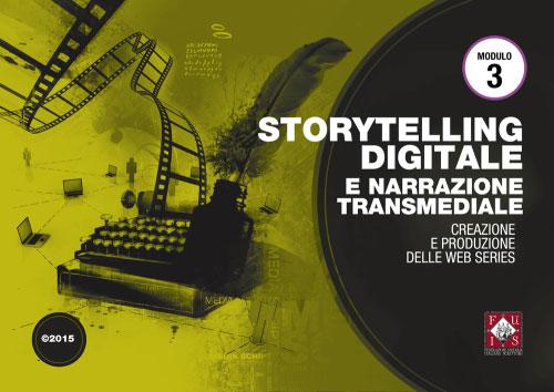 Corso Storytelling digitale e narrazione transmediale, creazione e produzione delle web series Roma 2015 2016