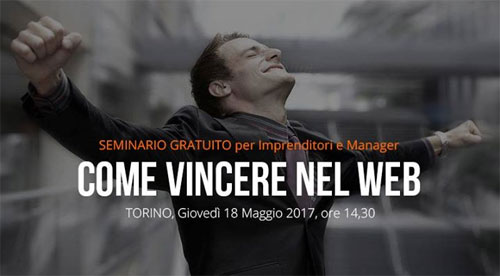 Seminario gratuito Come Vincere nel Web Torino 2017